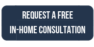 REQUEST A FREE IN-HOME CONSULTATION