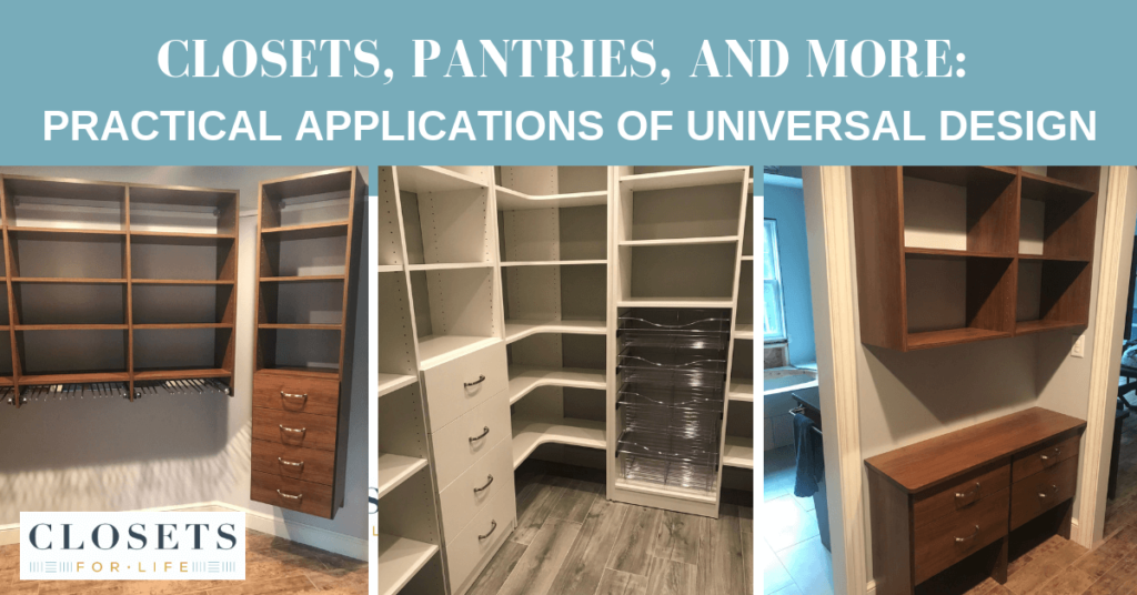 Practical Applications of Universal Design: Pantries, Closets and More