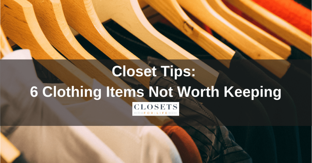 Closet Tips: 6 Clothing Items Not Worth Keeping