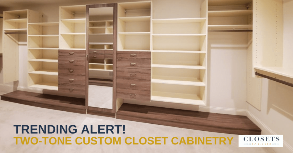Trending Alert: Two Tone Custom Closet Cabinetry Eden Prairie MN Blog Header
